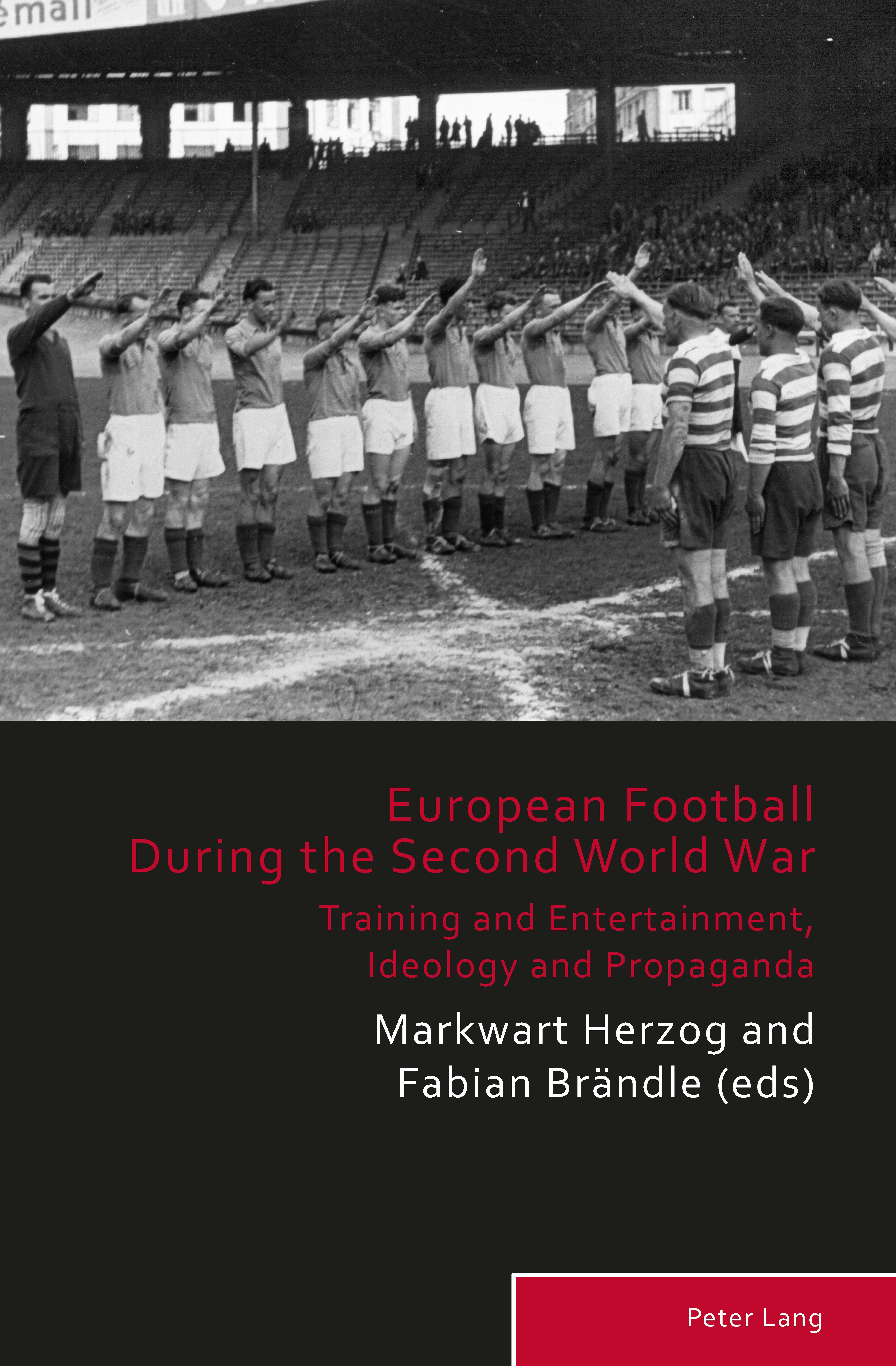Buchcover European Football During the Second World War - Training and Entertainment, Ideology and Propaganda von